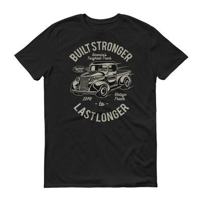 Build stronger american toughest truck last longer Short-Sleeve T-Shirt