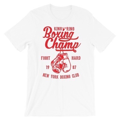 King and ring boxing champ fight hard new york boxing club Short-Sleeve Unisex T-Shirt