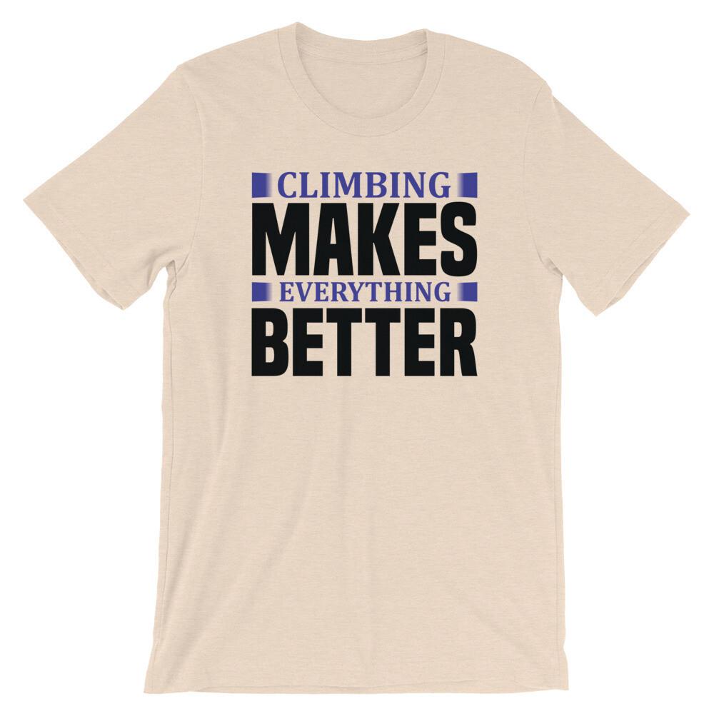 Climbing makes everything better Short-Sleeve Unisex T-Shirt