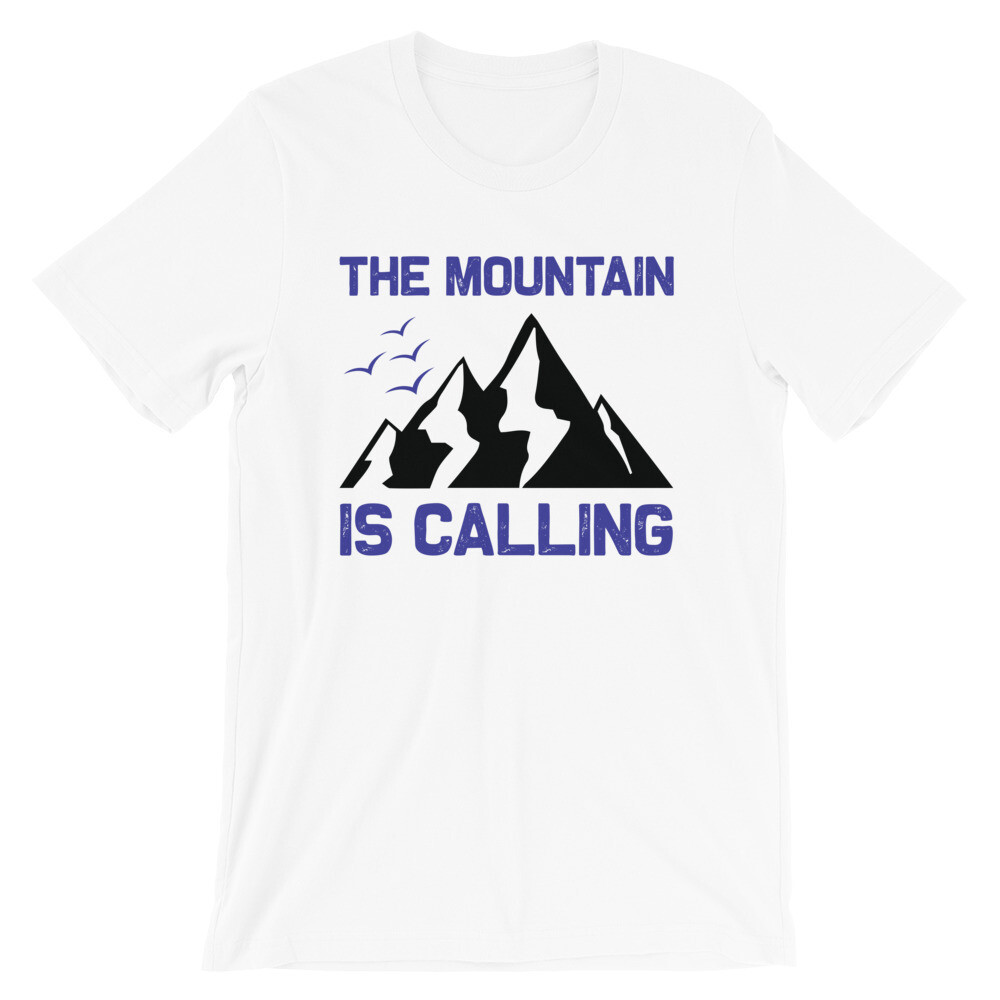 The moutain is calling | Climbing Short-Sleeve Unisex T-Shirt