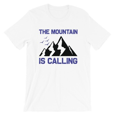 The moutain is calling   Climbing Short-Sleeve Unisex T-Shirt