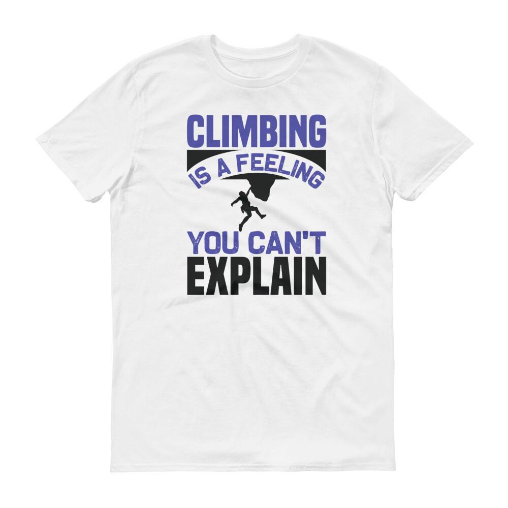 climbing is a feeling you can't explain Short-Sleeve T-Shirt