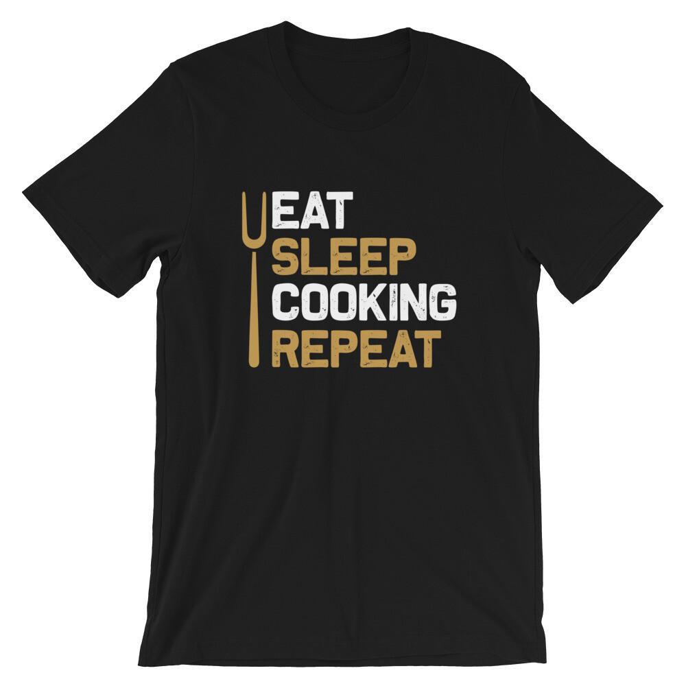 Eat sleep cooking repeat Short-Sleeve Unisex T-Shirt