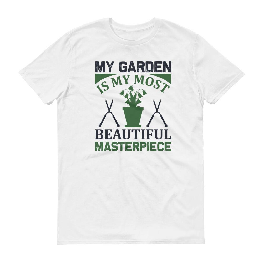 My garden is my most beautiful masterpiece | gardening Short-Sleeve T-Shirt