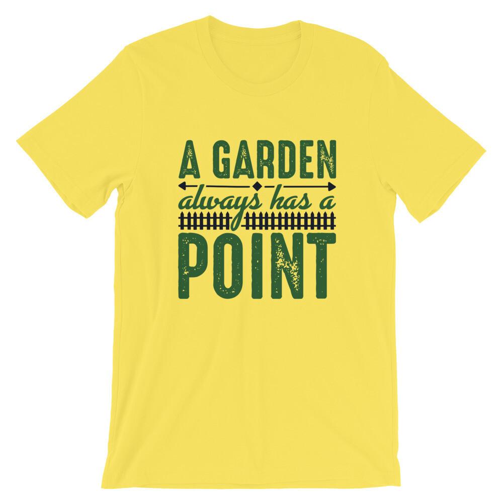 A garden always has a point Short-Sleeve Unisex T-Shirt