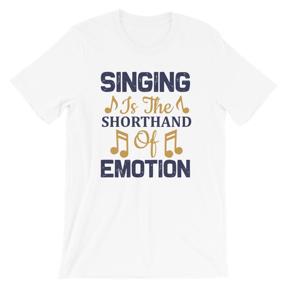 Singing is the shorthand of emotion   Singer Short-Sleeve Unisex T-Shirt