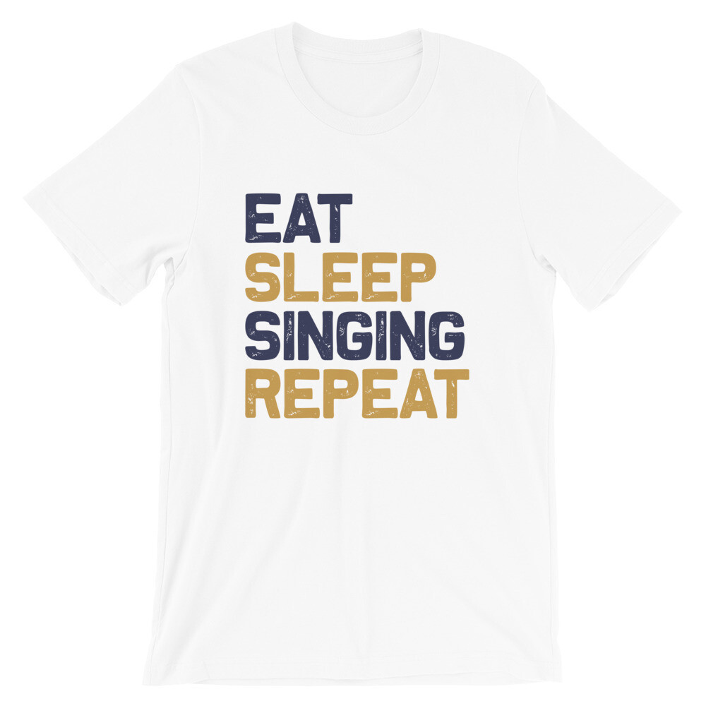 Eat sleep singing repeat | Singer Short-Sleeve Unisex T-Shirt