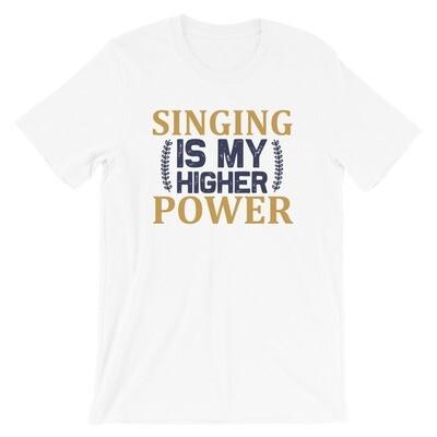 Singing is my higher power   Singer Short-Sleeve Unisex T-Shirt
