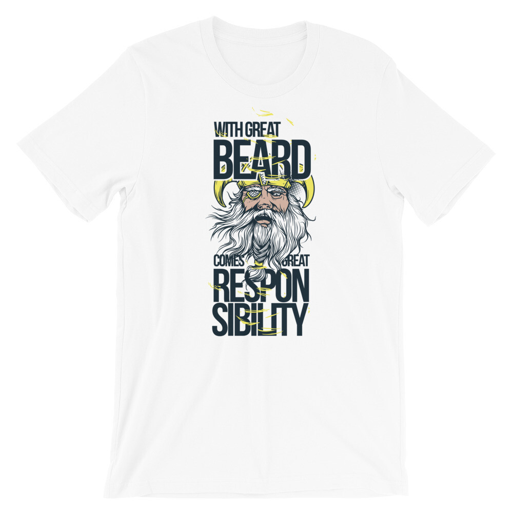 With great beard comes great responsibility Short-Sleeve Unisex T-Shirt