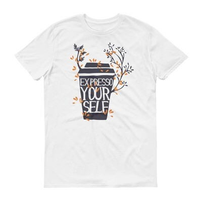 Expresso yourself Short-Sleeve T-Shirt