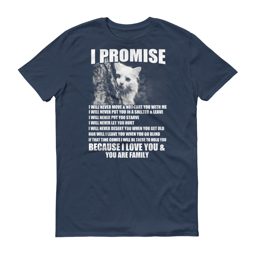 I promise i will never move and not take you with me Cat family Short-Sleeve T-Shirt