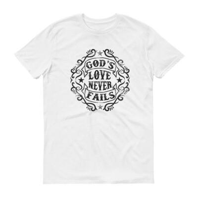 God's love never fails Short-Sleeve T-Shirt