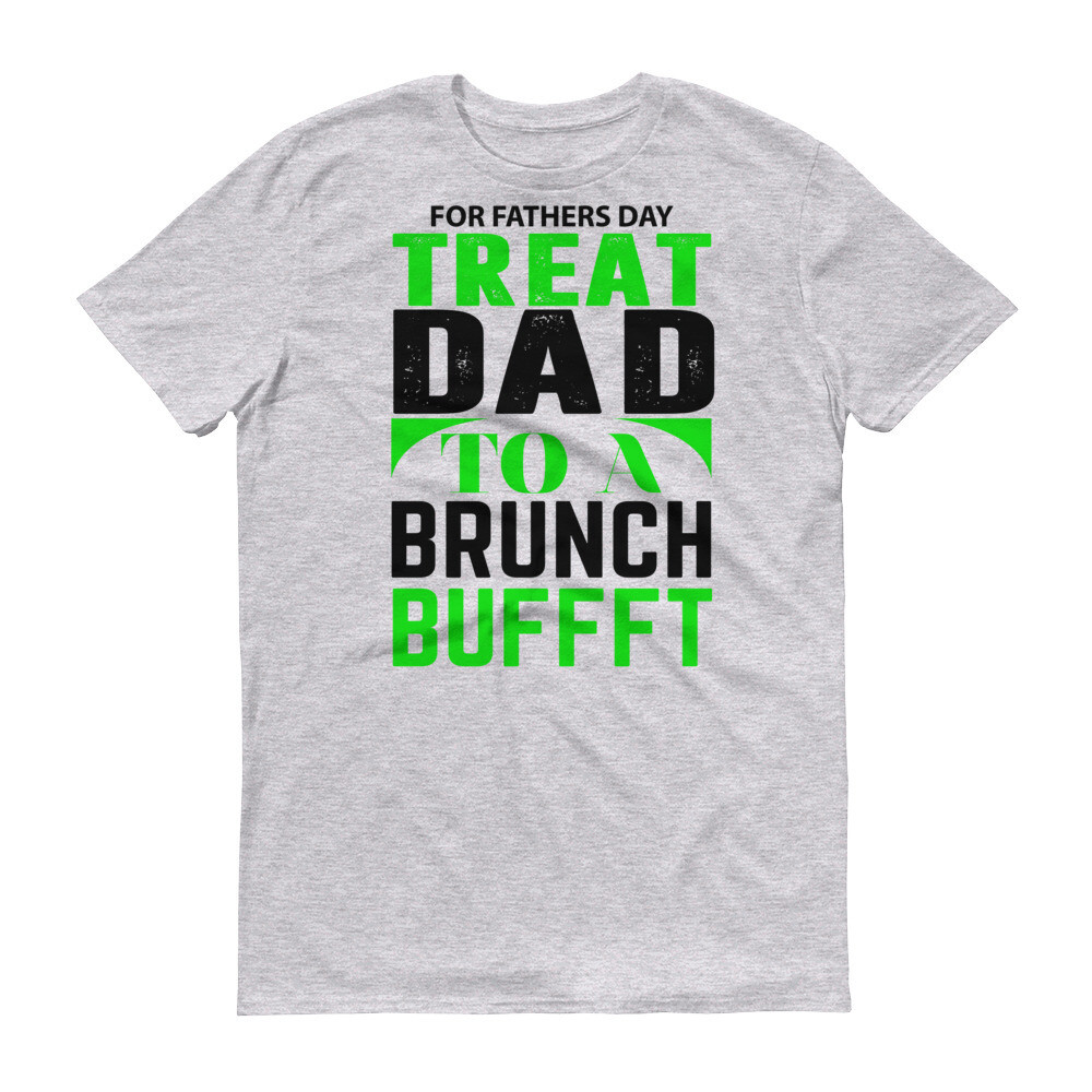 for father's day treat dad to brunch buffet Short-Sleeve T-Shirt