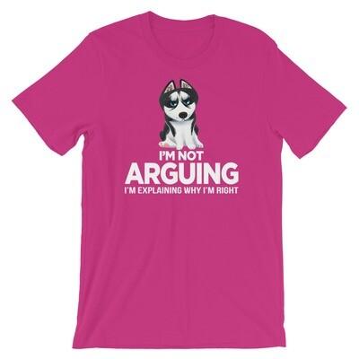 i'm not arguing im explaining why i'm right Short-Sleeve Unisex T-Shirt