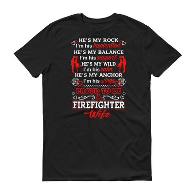 He's my rock i'm his inspiration he's my balance i'm his support he's my wild i'm hist calm   Firefighter Short-Sleeve T-Shirt
