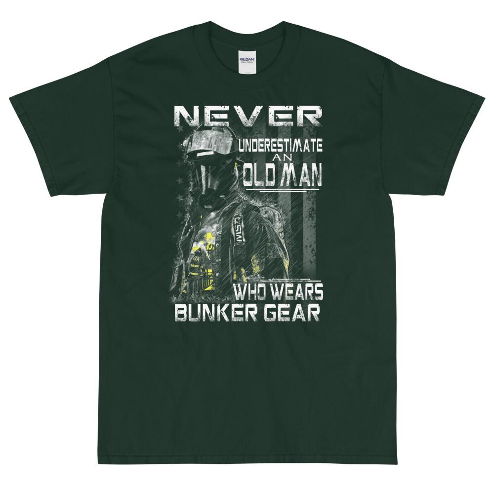 Firefighter never underestimate an old man who wears bunker gear Short Sleeve T-Shirt