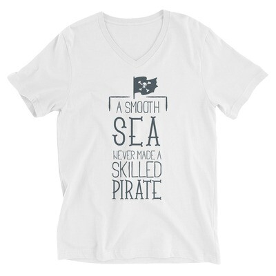 a smooth sea never made a skilled pirate Unisex Short Sleeve V-Neck T-Shirt