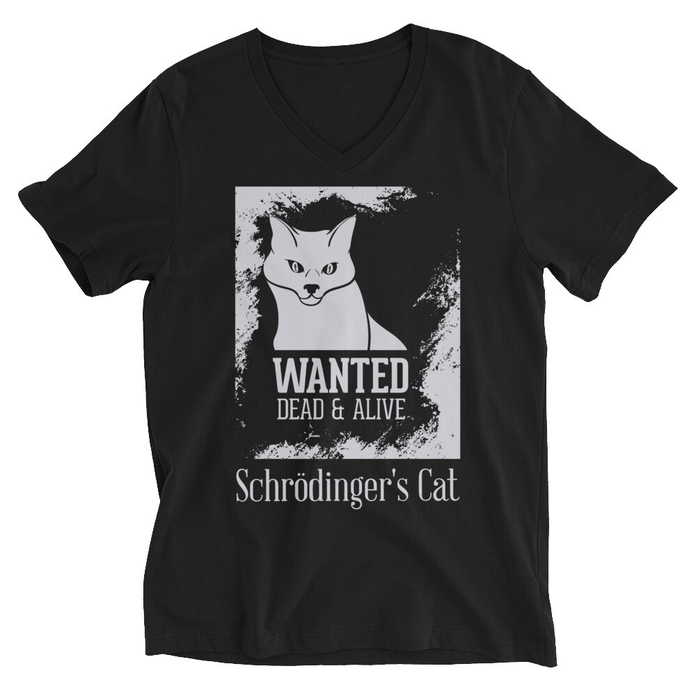 Wanted dead and alive schrodinger's cat Unisex Short Sleeve V-Neck T-Shirt