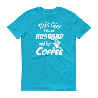 This girl loves her husband and her coffee Short-Sleeve T-Shirt