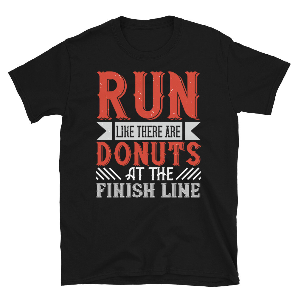 run like there are donuts at the finish line Short-Sleeve Unisex T-Shirt