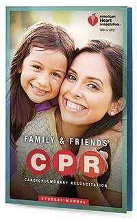 AHA Family & Friends® CPR Student Manual (15-1016)