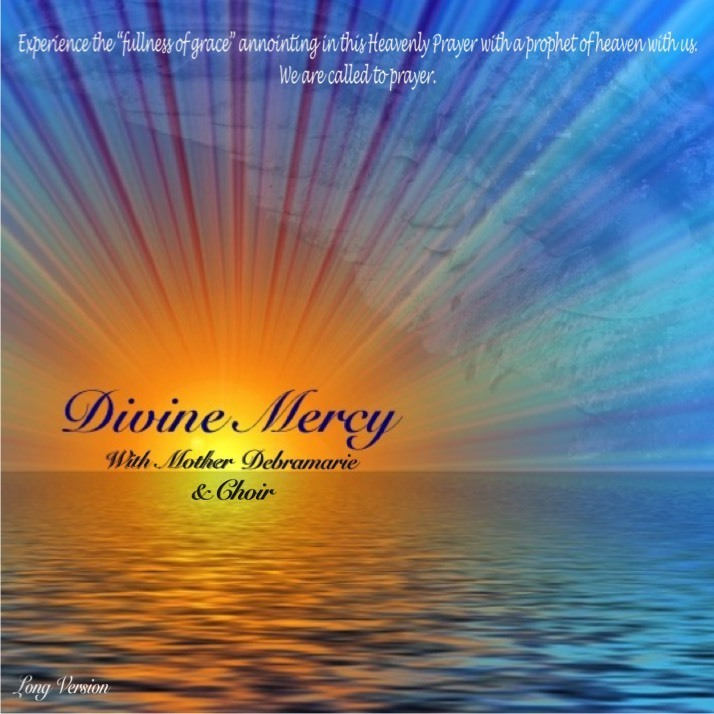 Divine Mercy With Mother Debramarie & Choir - Long Version 10406