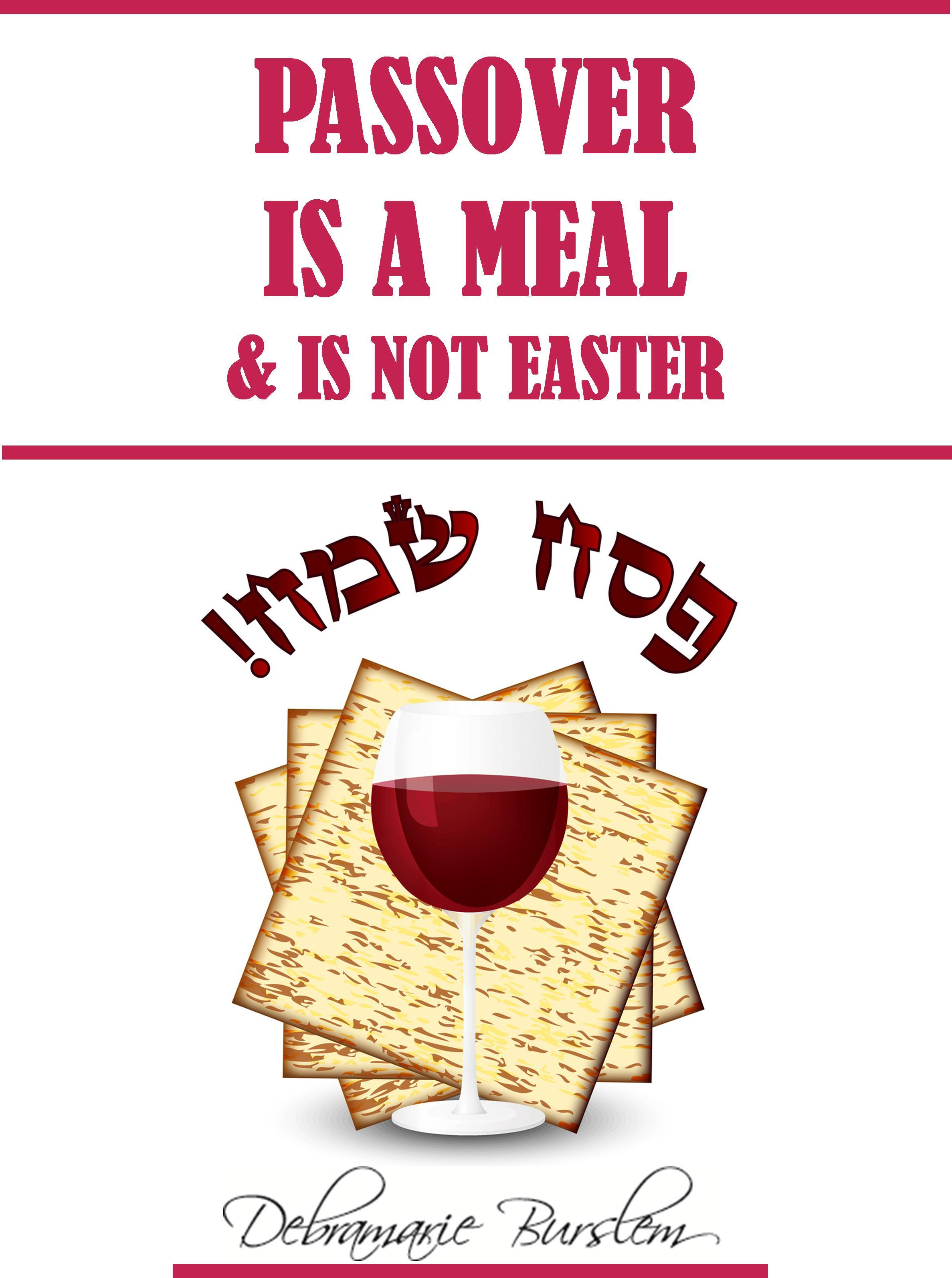 Passover Is a Meal and Is Not Easter Ebook (PDF) EB134
