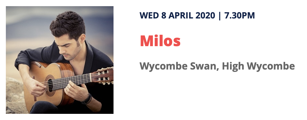 Milos Concert - Wednesday 8th April 2020 - Wycombe Swan