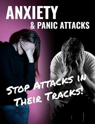 Anxiety & Panic Attacks: Stop Attacks in Their Tracks!