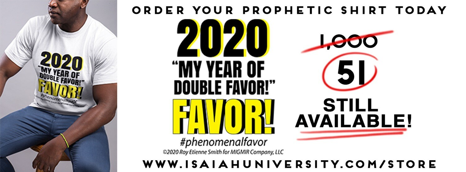 2020 My Year of Double Favor T Shirt by (Dr. Roy Etienne Smith)