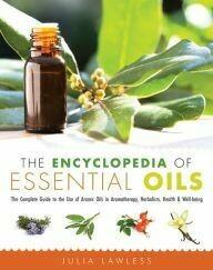 Encyclopedia of Essential Oil Lawless