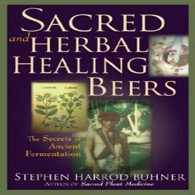 Sacred and Herbal Healing Beers   by Buhner