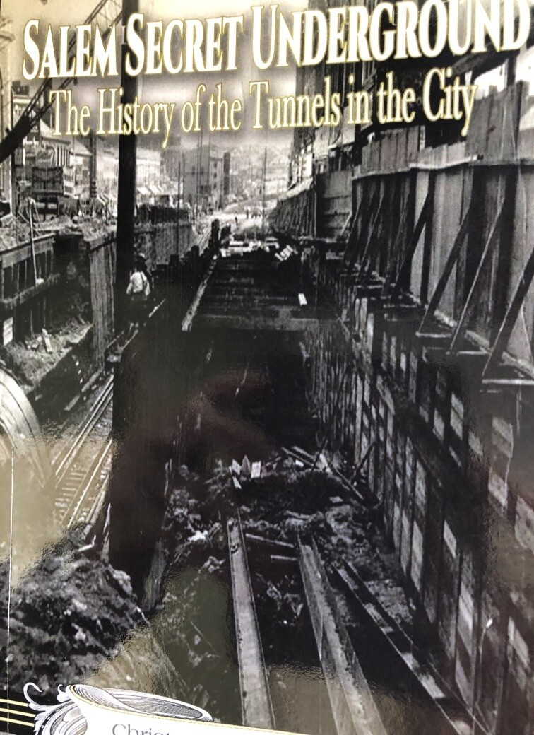 Salem Secret Underground (the History Of The Tunnels In The City)
