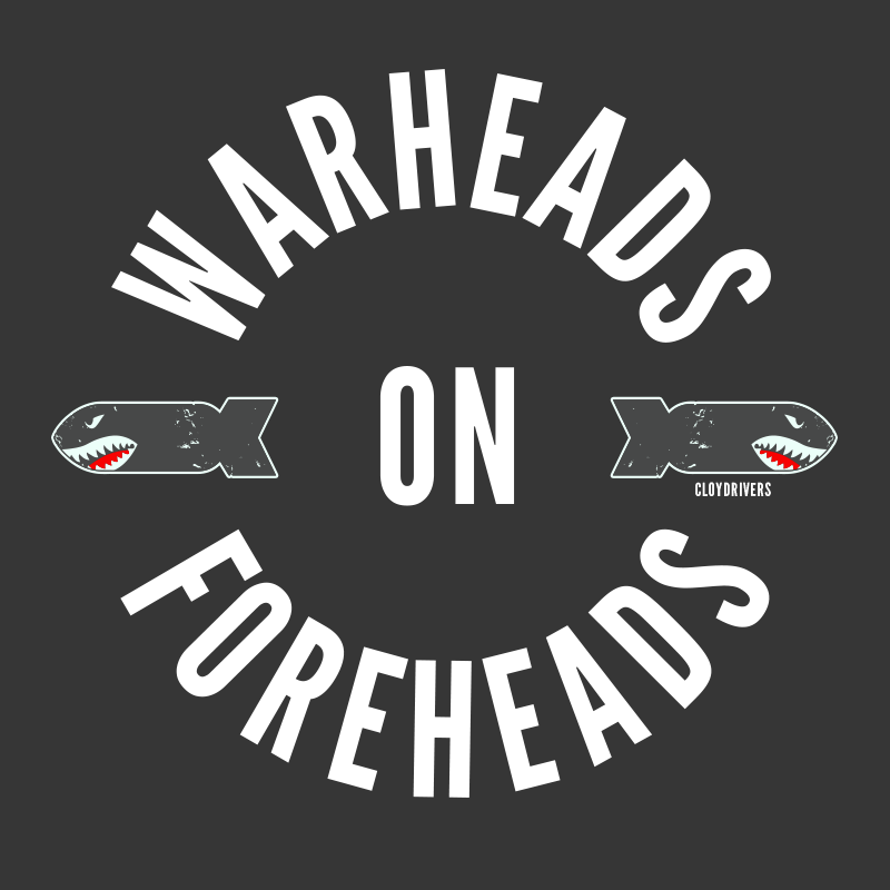 T-Shirt - Warheads On Foreheads 2.0