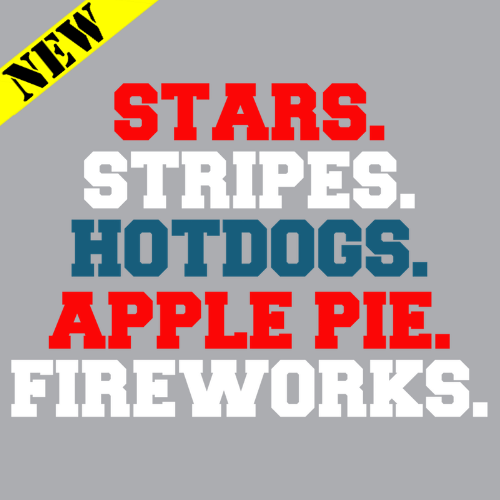 T-Shirt - Stars. Stripes. Hot Dogs. Apple Pie. Fireworks.
