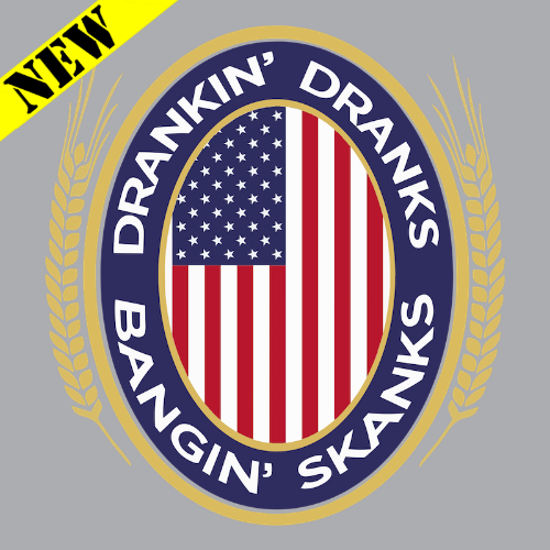 T-Shirt - Drinkin' Dranks and Bangin' Skanks 21258