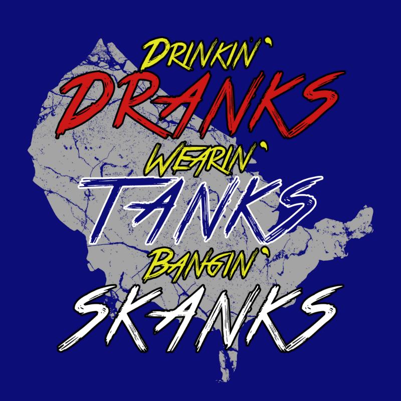 $10 Tank Top - Dranks, Tanks, and Skanks