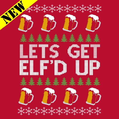T-Shirt - Christmas Sweater - Elf'd Up PB-SV-267923CR