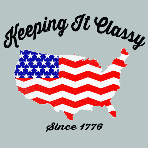 $10 Ladies T-Shirt - Keeping It Classy Since 1776 00602