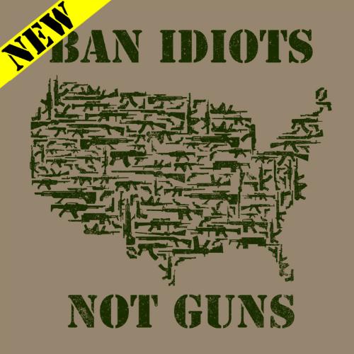 T-Shirt - Ban Idiots, Not Guns 14000