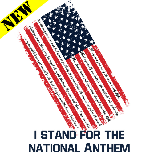 T-Shirt - I Stand For the National Anthem 14259