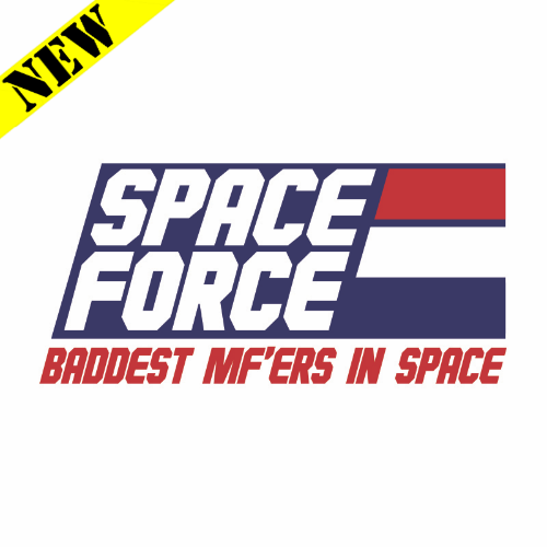 T-Shirt - Space Force. Baddest In Space PB-SV-397619CR