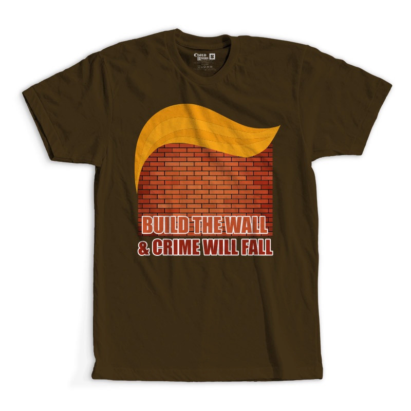 T-Shirt - Build the Wall & Crime Will Fall