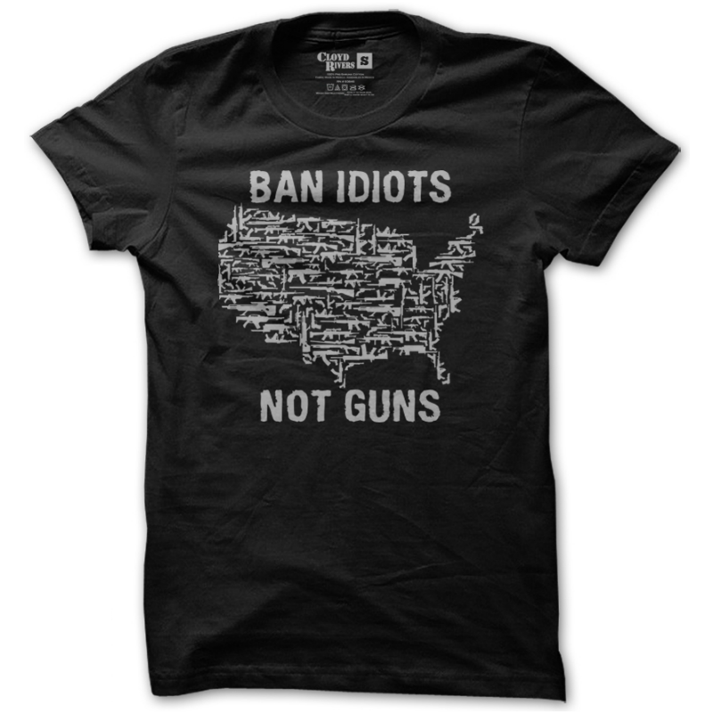 T-Shirt - Ban Idiots, Not Guns (Black)