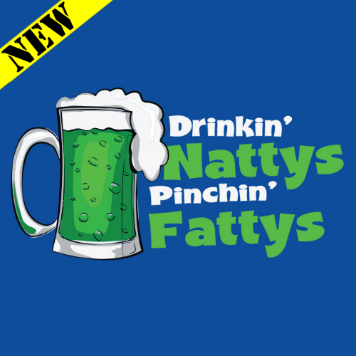 T-Shirt - Drinkin' Nattys and Pinchin' Fattys PB-SV-457440CR