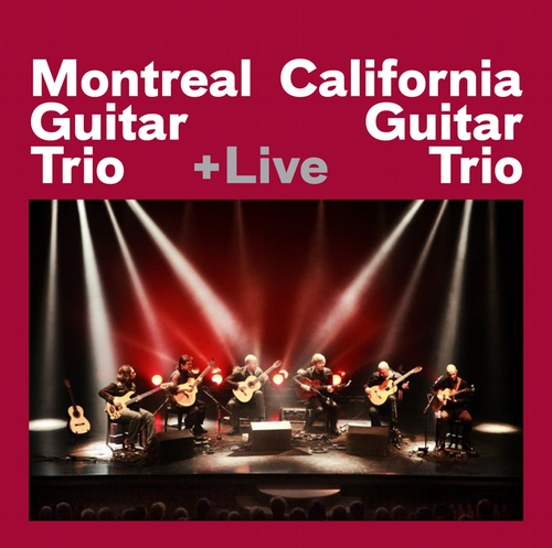 Montreal Guitar Trio + California Guitar Trio +Live 0110