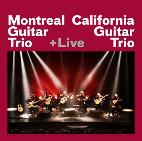 Montreal Guitar Trio + California Guitar Trio +Live