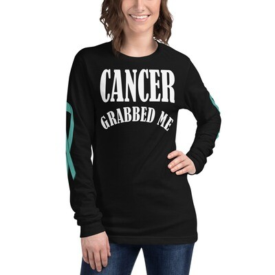 Grabbed by Ovarian Cancer but Beat it Unisex Long Sleeve Tee