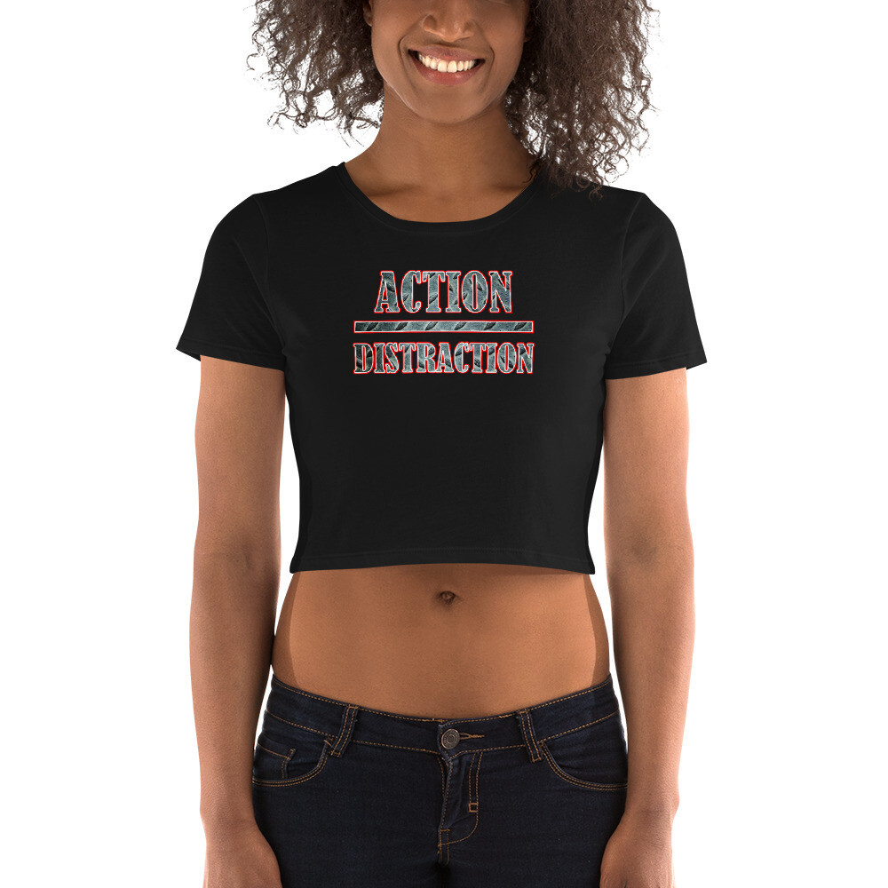 Action over Distraction Positive Affirmations Women's Crop Tee