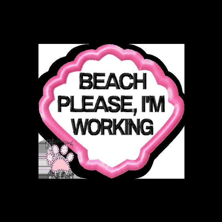 Beach Please I'm Working
